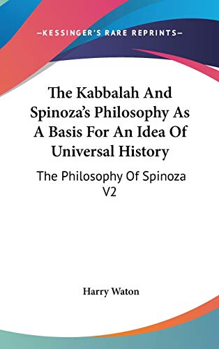 9780548130971: The Kabbalah And Spinoza's Philosophy As A Basis For An Idea Of Universal History: The Philosophy Of Spinoza V2