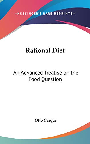 9780548131848: Rational Diet: An Advanced Treatise on the Food Question