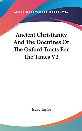 9780548132159: Ancient Christianity And The Doctrines Of The Oxford Tracts For The Times V2