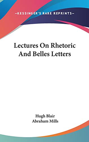 9780548133156: Lectures On Rhetoric And Belles Letters
