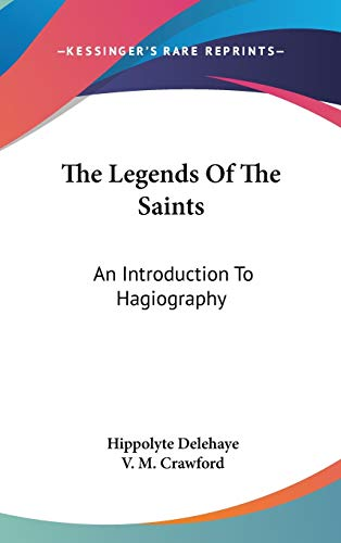 9780548133309: The Legends Of The Saints: An Introduction To Hagiography