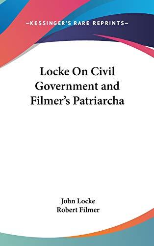 9780548134191: Locke On Civil Government and Filmer's Patriarcha
