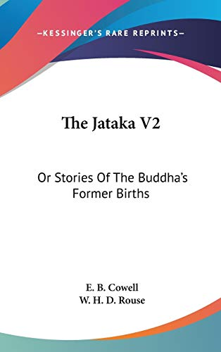 9780548134252: The Jataka V2: Or Stories Of The Buddha's Former Births