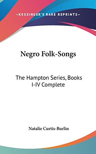 9780548134337: Negro Folk-Songs: The Hampton Series, Books I-IV Complete