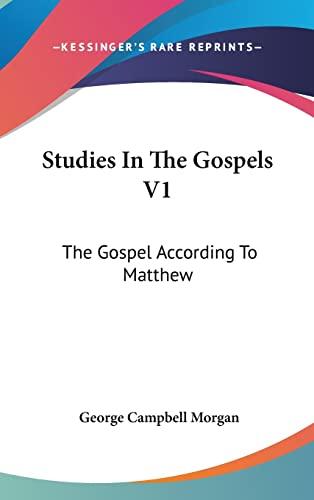 9780548134467: Studies In The Gospels V1: The Gospel According To Matthew