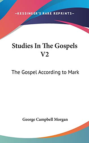 9780548134474: Studies In The Gospels V2: The Gospel According to Mark