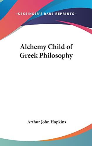 9780548135471: Alchemy Child of Greek Philosophy