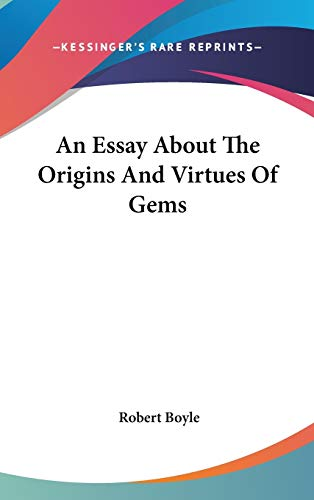 9780548135761: An Essay About The Origins And Virtues Of Gems