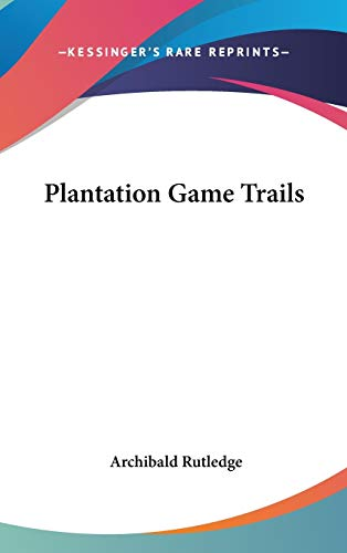 9780548135921: Plantation Game Trails