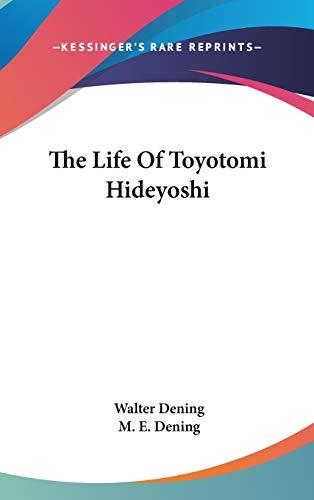 9780548137062: The Life of Toyotomi Hideyoshi