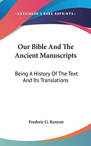 9780548138328: Our Bible And The Ancient Manuscripts: Being A History Of The Text And Its Translations