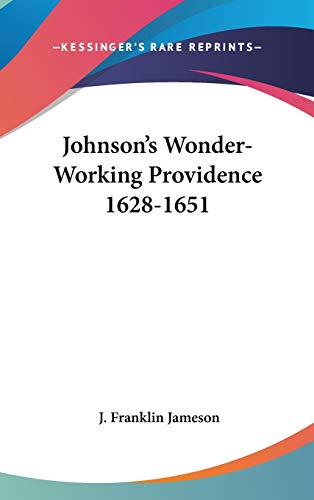 9780548138847: Johnson's Wonder-Working Providence 1628-1651