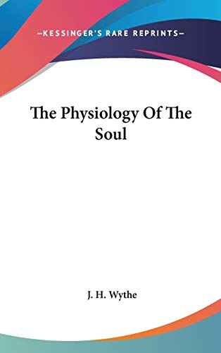 9780548140918: The Physiology Of The Soul
