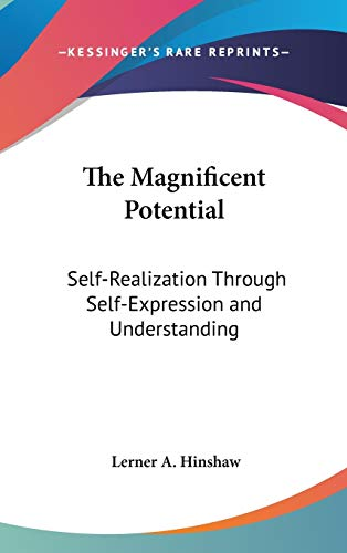 9780548141205: The Magnificent Potential: Self-Realization Through Self-Expression and Understanding