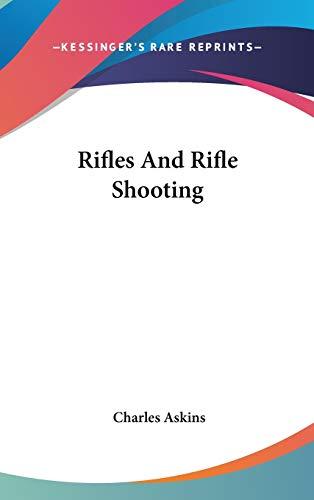 9780548142509: Rifles And Rifle Shooting