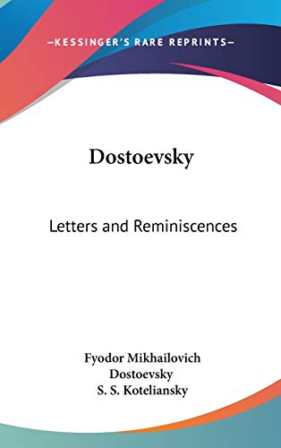 9780548142561: Dostoevsky: Letters and Reminiscences
