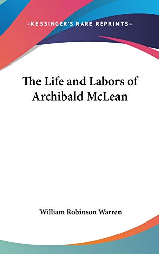 9780548143308: The Life and Labors of Archibald McLean