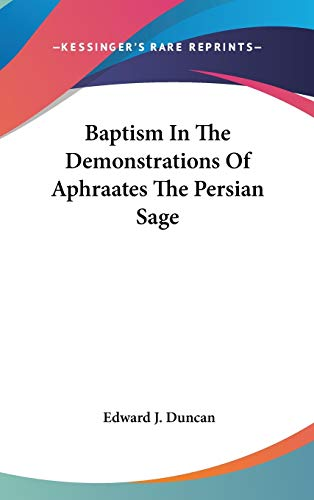 9780548145715: Baptism In The Demonstrations Of Aphraates The Persian Sage