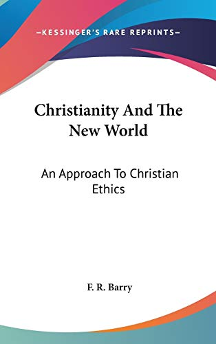 9780548146484: Christianity And The New World: An Approach To Christian Ethics