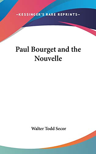 9780548147238: Paul Bourget and the Nouvelle