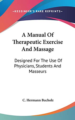 9780548147719: A Manual of Therapeutic Exercise and Massage: Designed for the Use of Physicians, Students and Masseurs