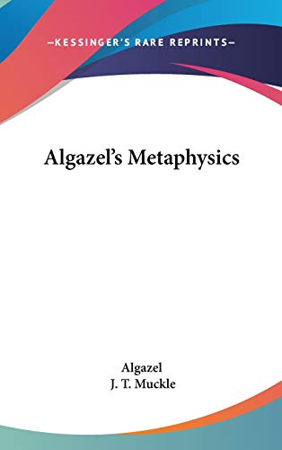 9780548147870: Algazel's Metaphysics