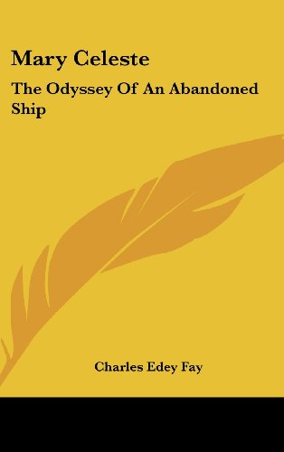 9780548148044: Mary Celeste: The Odyssey Of An Abandoned Ship