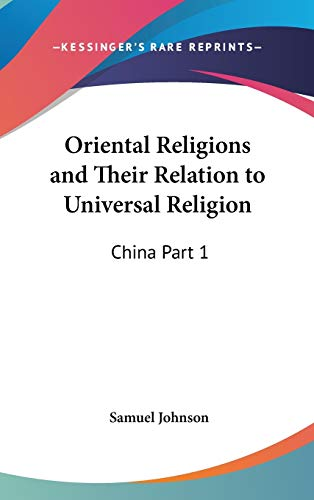 9780548148310: Oriental Religions and Their Relation to Universal Religion: China Part 1