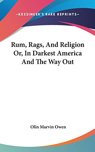 9780548149959: Rum, Rags, and Religion Or, in Darkest America and the Way Out
