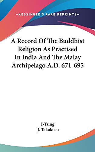 9780548150047: A Record Of The Buddhist Religion As Practised In India And The Malay Archipelago A.D. 671-695