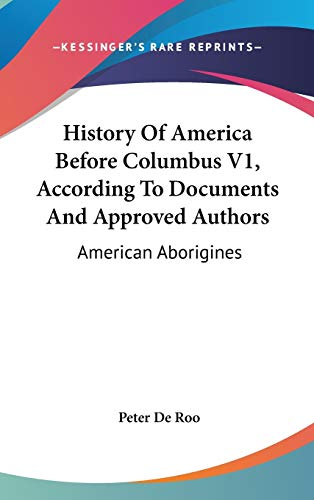 9780548150511: History Of America Before Columbus V1, According To Documents And Approved Authors: American Aborigines