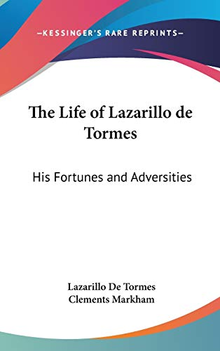 9780548151389: The Life of Lazarillo de Tormes: His Fortunes and Adversities