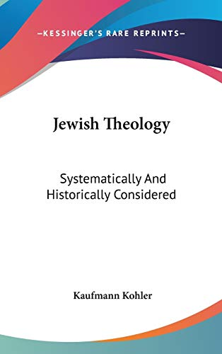 9780548153055: Jewish Theology: Systematically And Historically Considered