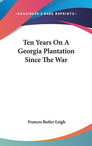 9780548154083: Ten Years On A Georgia Plantation Since The War