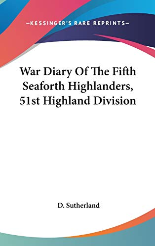 9780548154113: War Diary of the Fifth Seaforth Highlanders, 51st Highland Division