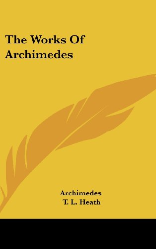 9780548154588: The Works of Archimedes