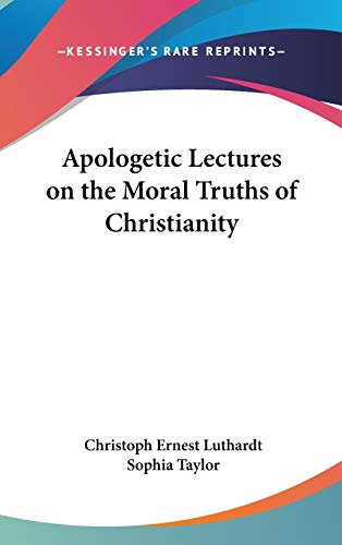 9780548155523: Apologetic Lectures on the Moral Truths of Christianity