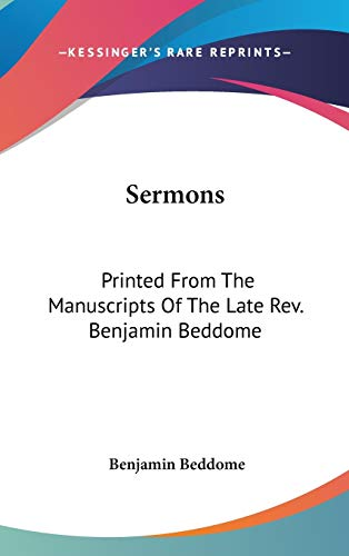 9780548157336: Sermons: Printed From The Manuscripts Of The Late Rev. Benjamin Beddome