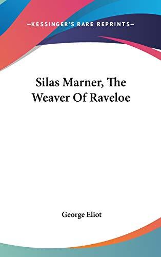 Silas Marner, The Weaver Of Raveloe (0548160066) by George Eliot