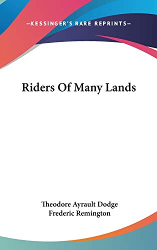 Riders Of Many Lands (0548160139) by Theodore Ayrault Dodge