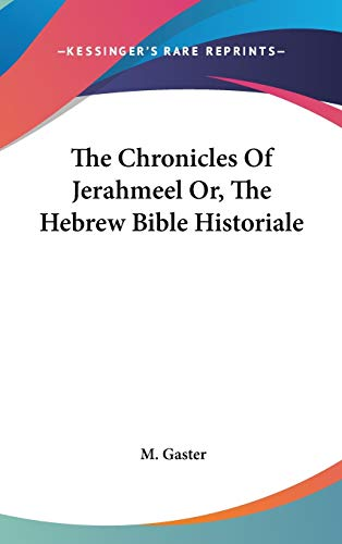 9780548160381: The Chronicles Of Jerahmeel Or, The Hebrew Bible Historiale
