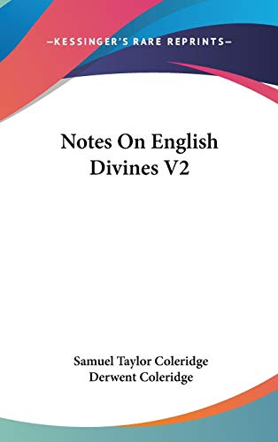 Notes On English Divines V2 (9780548160473) by Samuel Taylor Coleridge
