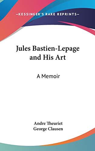 9780548162057: Jules Bastien-Lepage and His Art: A Memoir