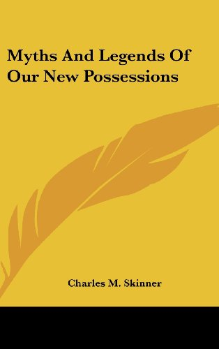 9780548162415: Myths And Legends Of Our New Possessions