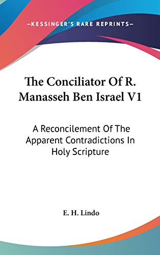 9780548165706: The Conciliator Of R. Manasseh Ben Israel V1: A Reconcilement Of The Apparent Contradictions In Holy Scripture