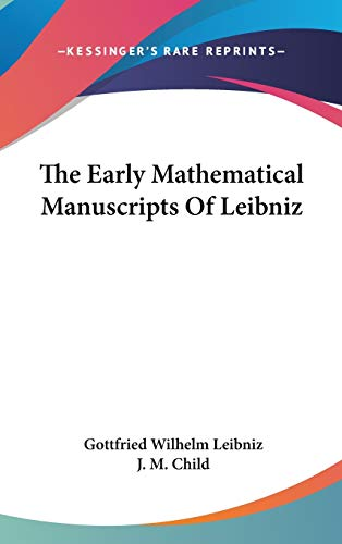 9780548166505: The Early Mathematical Manuscripts Of Leibniz
