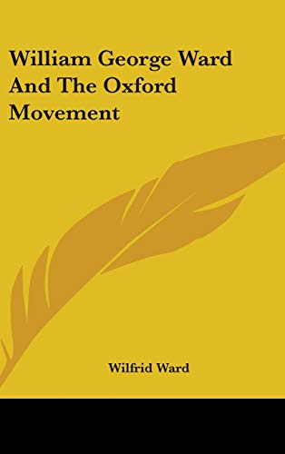 9780548168110: William George Ward And The Oxford Movement