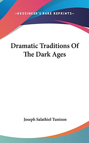 9780548168349: Dramatic Traditions Of The Dark Ages