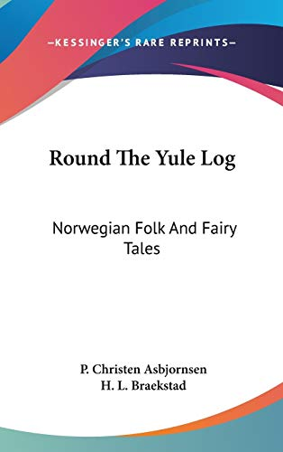 9780548169780: Round The Yule Log: Norwegian Folk And Fairy Tales