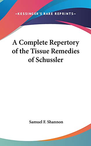 9780548171127: A Complete Repertory of the Tissue Remedies of Schussler